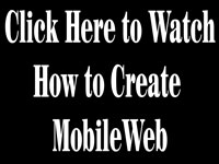 Click Here To Watch Video on Signup and Creating a MobileWeb